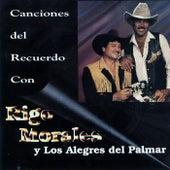 Play & Download Canciones del Recuerdo by Rigo Morales y los Alegres del Palmar | Napster