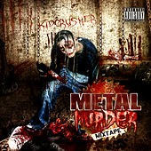 Metal Murder Mixtape by KidCrusher