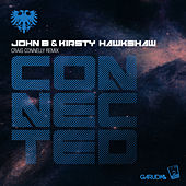 Connected (Craig Connelly Remix) by John B