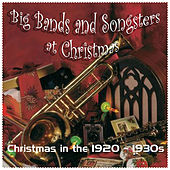 Play & Download Big Bands and Songsters at Christmas (Christmas in the 1920 - 1930s) by Various Artists | Napster