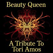 Play & Download Beauty Queen: A Tribute to Tori Amos by Various Artists | Napster