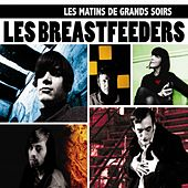 Play & Download Les matins de grands soirs by Les Breastfeeders | Napster