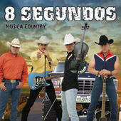 Play & Download 8 Segundos Música Country by 8 Segundos | Napster