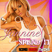 Spend It - Ep by Jannine V