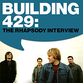 Play & Download Building 429: The Rhapsody Interview by Building 429 | Napster