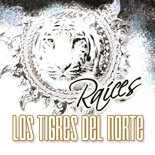 Raices by Los Tigres del Norte
