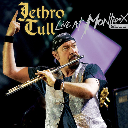 Live At Montreux 2003 by Jethro Tull