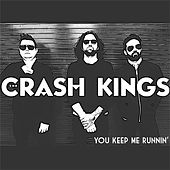 You Keep Me Runnin' by Crash Kings