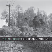 Play & Download The Medicine by John Mark McMillan | Napster