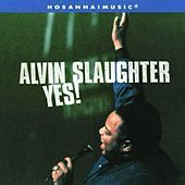 Play & Download Yes! by Alvin Slaughter | Napster