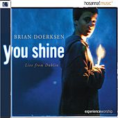 Play & Download You Shine by Brian Doerksen | Napster