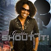 Shout It by Geraldine Latty