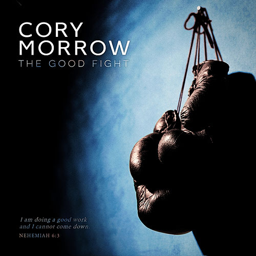 Play & Download The Good Fight by Cory Morrow | Napster