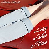 Love Like Mine by Miami Horror