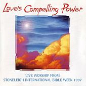 Stoneleigh International Bible Week - Love's Compelling Power by Various Artists