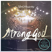 Strong God (Live) by New Life Worship