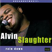 Play & Download Rain Down by Alvin Slaughter | Napster