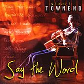 Play & Download Say The Word by Stuart Townend | Napster