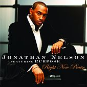 Right Now Praise by Jonathan Nelson