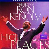 Play & Download The Best of Ron Kenoly : High Places by Ron Kenoly | Napster