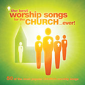 The Best Worship Songs For The Church…Ever! by Various Artists