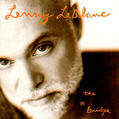 Play & Download The Bridge by Lenny LeBlanc | Napster