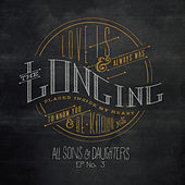 Play & Download The Longing EP No. 3 by All Sons & Daughters | Napster