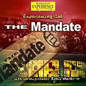 The Mandate - Experiencing God by Robin Mark