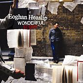 Play & Download Wonderful Story by Eoghan Heaslip | Napster