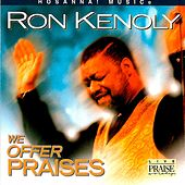 Play & Download We Offer Praises by Ron Kenoly | Napster
