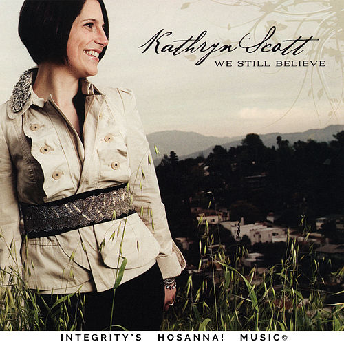 Play & Download We Still Believe by Kathryn Scott | Napster
