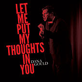 Let Me Put My Thoughts in You by Dana Gould
