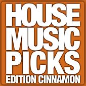 House Music Picks - Edition Cinnamon by Various Artists