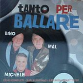 Play & Download Tanto per ballare by Dino | Napster