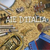 Play & Download Aie d'Italia by Various Artists | Napster