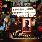 Everything, Everything by Shotgun Jimmie