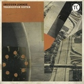 Play & Download Transistor Sister by Shotgun Jimmie | Napster