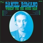 Play & Download Workin' For The Music Man by Daniel Romano | Napster