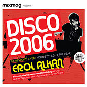 Mixmag Presents Erol Alkan: Disco 2006 von Various Artists
