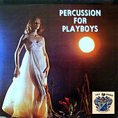 Percussion for Playboys by Various Artists