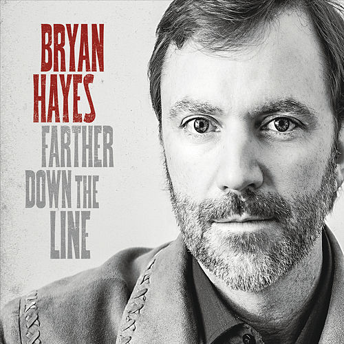 Play & Download Farther Down the Line by Bryan Hayes | Napster