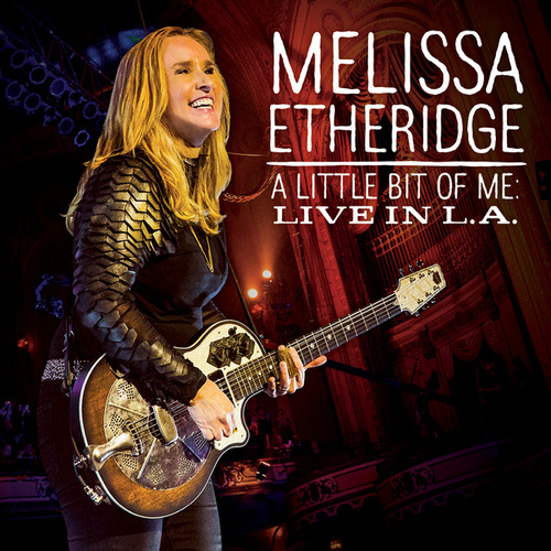 A Little Bit Of Me: Live In L.A. by Melissa Etheridge