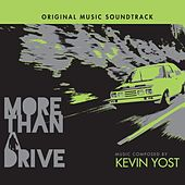 Play & Download More Than a Drive (Original Motion Picture Soundtrack) by Kevin Yost | Napster
