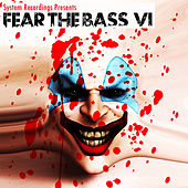 Play & Download Fear The Bass VI by Various Artists | Napster