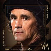 Play & Download Wolf Hall: Tudor Music (Music from the Original TV Miniseries) by Various Artists | Napster