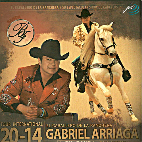 Play & Download El Caballero de la Ranchera by Gabriel Arriaga | Napster