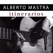 Itinerarios de Alberto Mastra by Various Artists