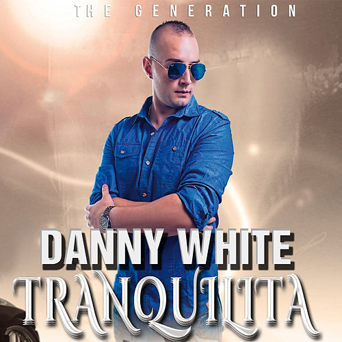 Play & Download Tranquilita by Danny White | Napster