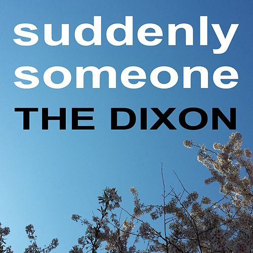 Suddenly Someone by Dixon