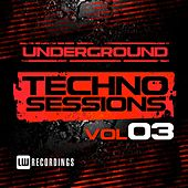 Play & Download Underground Techno Sessions, Vol. 3 - EP by Various Artists | Napster